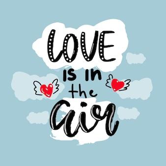 O amor está no ar desenho à mão de um pôster ou cartão de felicitações casa de impressão para o dia dos namorados