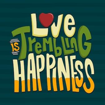 O amor está tremendo de felicidade