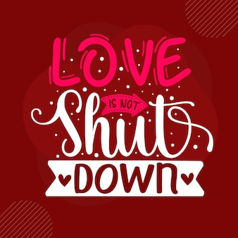 O amor não se fecha design de vetor de citações premium dos namorados