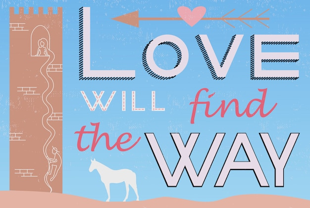 O amor vai encontrar a frase de rotulação de tipografia de maneira