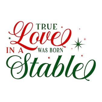 O amor verdadeiro nasceu em uma ilustração de citações estáveis premium vector design