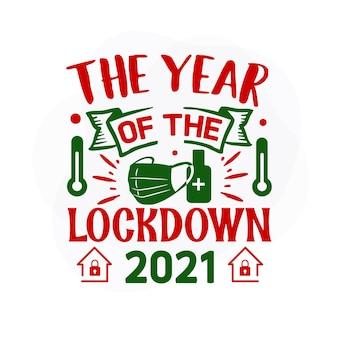O ano do bloqueio. 2021 premium christmas quote vector design