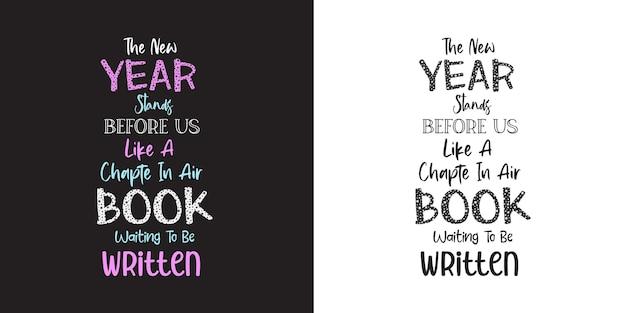 O ano novo está diante de nós como um capítulo em um livro de tipografia motivacional design de camisetas