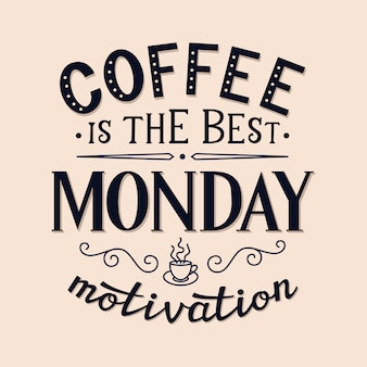 O café é a melhor motivação segunda-feira, cartão de letras