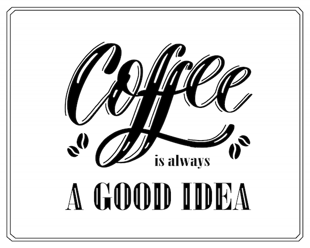 O café é sempre uma boa ideia
