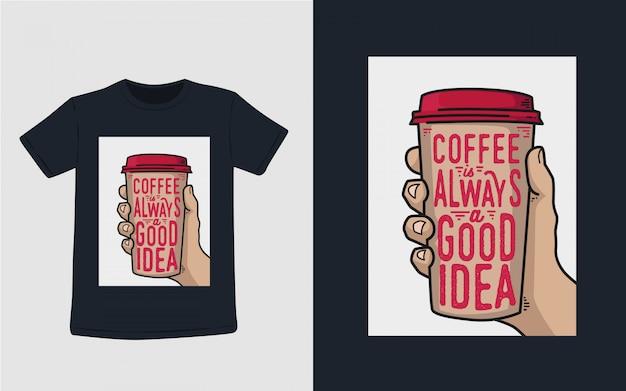 O café é uma boa ideia tipografia para o design de camiseta