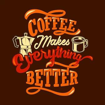 O café melhora tudo. provérbios e citações do café