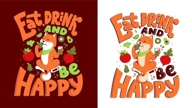 O cão akita com a frase da rotulação - comer, beber e ser feliz. o animal está comendo maçã e bebendo água
