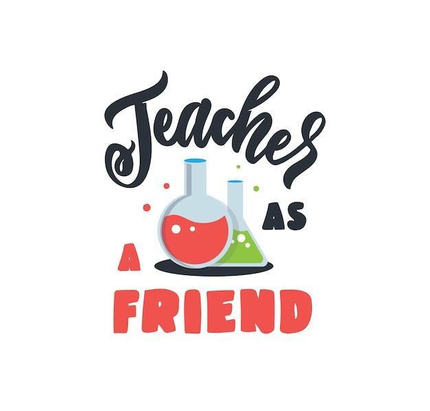 O cartão da escola com o texto a frase da inscrição professor como um amigo é bom para um feliz dia dos professores