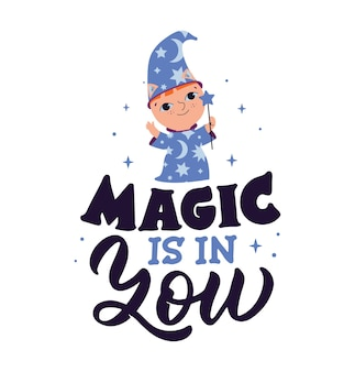 O cartão magic com texto a frase magic is in you and baby wizard for halloween day designs