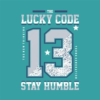 O código da sorte fique humilde tipografia gráfica esporte tema camiseta de vetor
