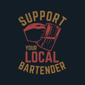 O design da camiseta apoia o seu barman local com a mão segurando um copo de cerveja e a ilustração vintage com fundo cinza escuro