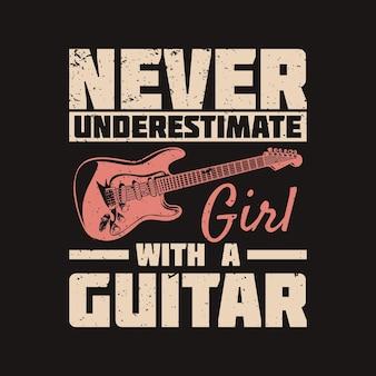 O design da camiseta nunca subestime a garota com uma guitarra com uma guitarra e um fundo preto ilustração vintage