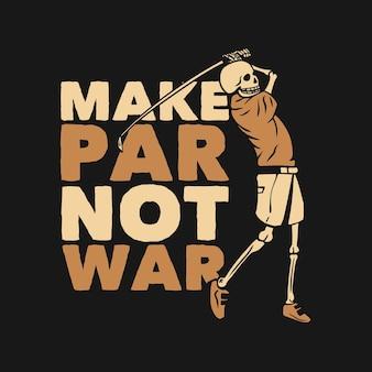 O design da camiseta torna par não guerra com esqueleto jogando golfe ilustração vintage