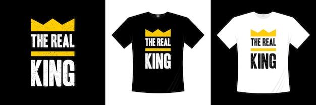 O design de t-shirt de tipografia real rei. roupas, camisetas da moda