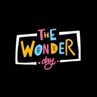 O dia maravilhoso desenhado à mão letras coloridas ilustração vetorial de frase