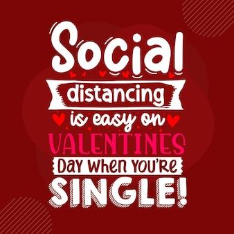 O distanciamento social é fácil no dia dos namorados quando você é solteiro premium valentine vector design