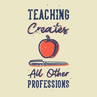 O ensino de tipografia com slogans vintage cria todas as outras profissões