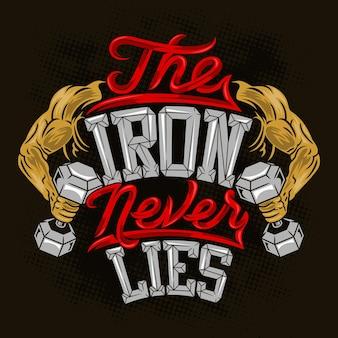 O ferro nunca mente ginástica treino fitness cita provérbios