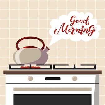 O fogão com chaleira a ferver e texto bom dia, lettering mão desenhada