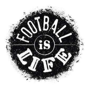 O futebol é a rotulação da vida. cartaz de tipografia desenhada à mão