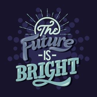 O futuro é brilhante. provérbios e citações inspiradores
