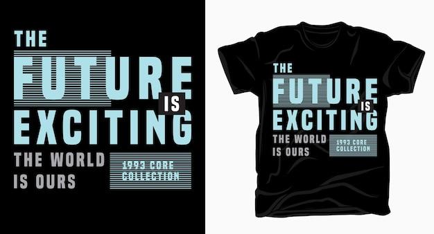 O futuro é empolgante design moderno de tipografia para camisetas