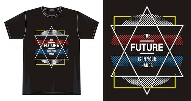 O futuro está em suas mãos tipografia para impressão camiseta