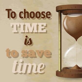 O hourglass realista com strewing areia e para escolher o tempo é economizar tempo texto poster ilustração vetorial