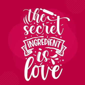 O ingrediente secreto é o amor letras valentine premium vector design