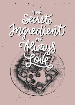 O ingrediente secreto é sempre o amor com waffles belgas esboço gravado letras manuscritas