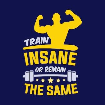 O insano ou permanece o mesmo. provérbios e citações do gym