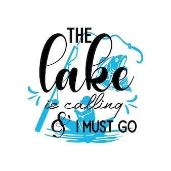 O lago está chamando e eu devo ir para letras de tipografia Vetor Premium