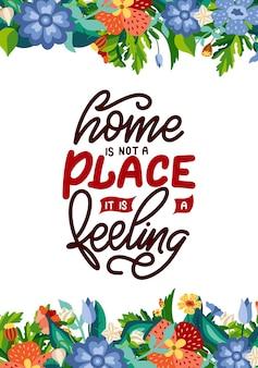 O lar não é um lugar, é um sentimento. cartaz de tipografia de letras de mão desenhada. caligrafia de vetor para impressões, quarto de crianças, decoração, banner.