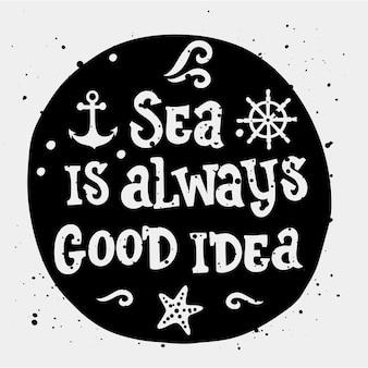 O mar é sempre uma boa ideia letras à mão caligráficas