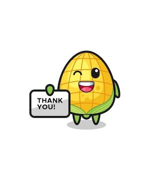 O mascote do milho segurando uma faixa que diz obrigado, design de estilo fofo para camiseta, adesivo, elemento de logotipo