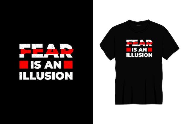 O medo é uma ilusão tipografia design de t-shirt