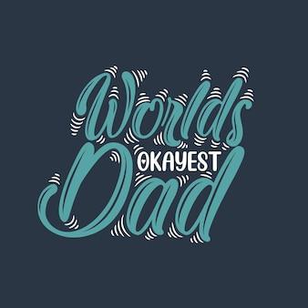 O melhor pai do mundo, design do dia dos pais
