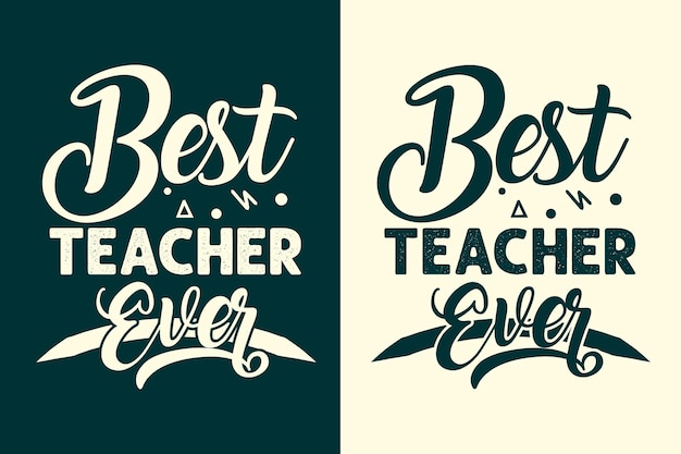 O melhor professor de todos os tempos, design de citações de letras para camisetas e mercadorias ou canecas e bolsas