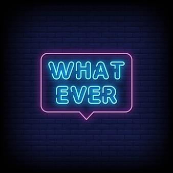 O que quer que sinais de néon estilo texto