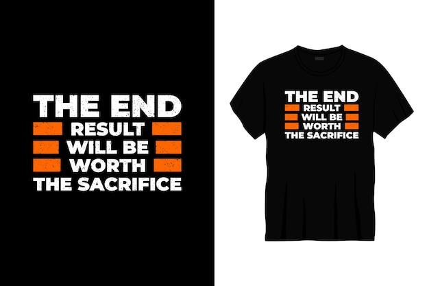 O resultado final valerá o sacrifício do design da camiseta tipografia