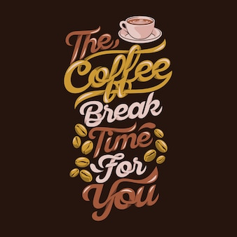 O tempo de pausa para café para você, provérbios e citações de café premium