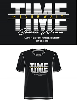 O tempo nunca espera o design da tipografia camiseta