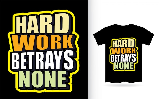 O trabalho duro não trai nenhuma tipografia para camiseta