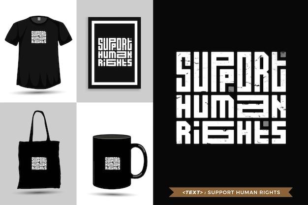 O tshirt da motivação das citações da tipografia moderna apoia os direitos humanos. modelo de design vertical de letras tipográficas