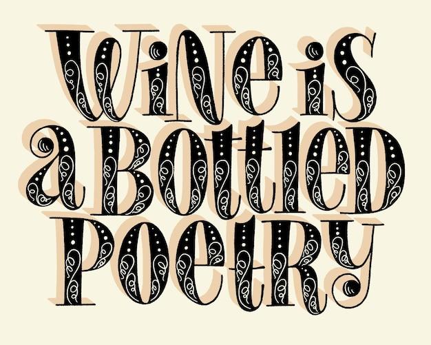 O vinho é uma letra de mão de poesia engarrafada