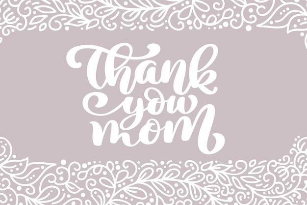 Obrigada mãe frase de inscrição caligráfica de cartão de saudação.