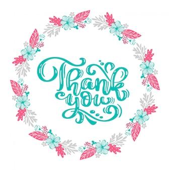 Obrigado mão desenhada texto com coroa de flores. citação de rotulação de mão na moda.