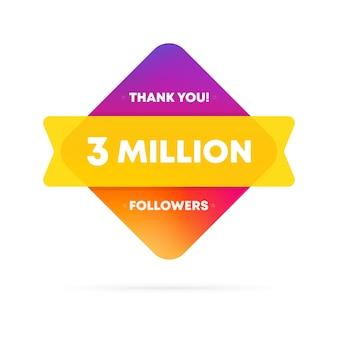 Obrigado pelo banner de 3 milhões de seguidores. conceito de mídia social. 3 milhões de assinantes. vetor eps 10. isolado no fundo branco.