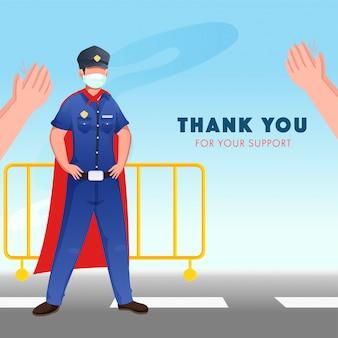 Obrigado polícia de super-herói em pé na estrada com barreiras e pessoas batendo palmas de mãos por seu apoio ao apreciado.